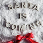 Santa Is Coming Writing And A Red Bow Poster
