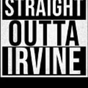 Straight Outta Irvine Poster