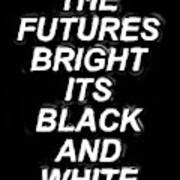 The Futures Bright Poster