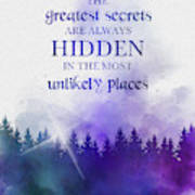 The Greatest Secrets Are Always Hidden In The Most Unlikely Places Poster