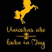 Unicorns Are Born In May Poster