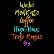 Wake Meditate Coffee Routine Poster
