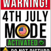 Warning 4th July Mode Activated Do Not Disturb Poster