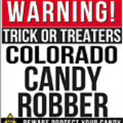 Warning Colorado Candy Robber Poster