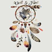 Wild And Free Wolf Spirit Dreamcatcher Poster