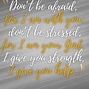 Isaiah 41 Don't Be Afraid Poster