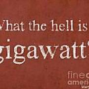 Back To The Future - What The Hell Is A Gigawatt Art Print