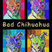 Bad Chihuahua  Art Print