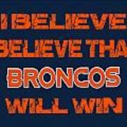 Denver Broncos I Believe Art Print