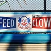 Feed The Clown Art Print