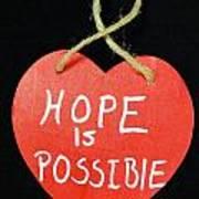 Hope Is Possible Art Print