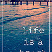 Life Is A Beach Art Print