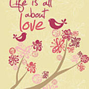Life Is All About Love Art Print