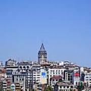 The Galata Tower And Istanbul City Skyline In Turkey   Art Print