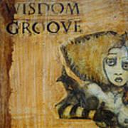 Wisdom Groove Art Print