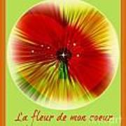 La Fleur De Mon Coeur Art Print