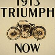1913 Triumph Now Art Print