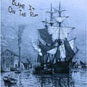 Blame It On The Rum Schooner Art Print