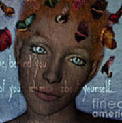 Leave Behind You All Of Your Ideas About Yourself Art Print