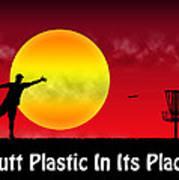 Putt Plastic In Its Place Art Print