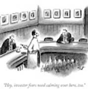 Hey, Investor Fears Need Calming Over Here, Too Art Print