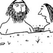 A Cavewoman Breaks Up With A Caveman Art Print