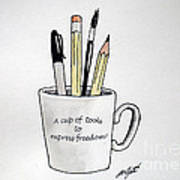 A Cup Of Tools To Express Freedom Art Print