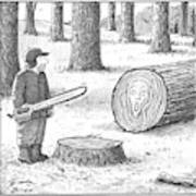 A Man Who Has Just Cut Down A Tree Sees That Art Print