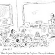 A Professor Presents To His Students. How I Spent Art Print