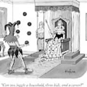 A Queen Talks To A Juggling Court Jester Art Print