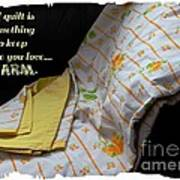 A Quilt Is Something To Keep The One You Love Warm Art Print