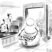A Snowman Goes Through Airport Security Art Print