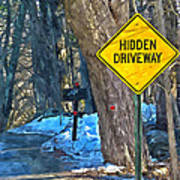 A Yellow Diamond Sign With The Words Hidden Driveway On The Side  Art Print