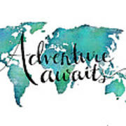 Adventure Awaits - Travel Quote On World Map Art Print