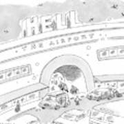 Airport Scene. Sign On Top Of Airport Says Hell Art Print