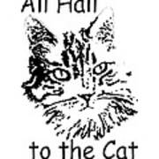 All Hail To The Cat Art Print