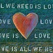 All We Need Is Love 1 Art Print