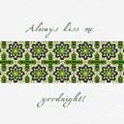Always Kiss Me Goodnight Green 2 Art Print