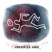 American Idle Art Print