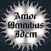 Amor Omnibus Idem Art Print