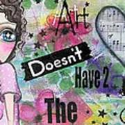 Art Doesn't Have 2 Match The Couch Art Print