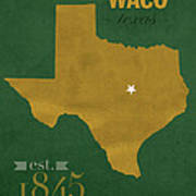 Baylor University Bears Waco Texas College Town State Map Poster Series No 018 Art Print