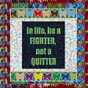 Be A Fighter Not A Quitter  Wisdom Words Attractive Graphic Border  Art Print