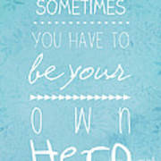 Be Your Own Here Art Print