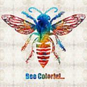 Bee Colorful - Art By Sharon Cummings Art Print