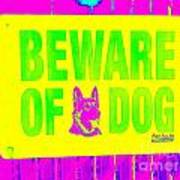 Beware Of Dog Art Print