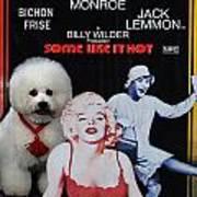 Bichon Frise Art- Some Like It Hot Movie Poster Art Print
