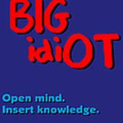 Bigidiot Art Print