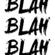 Blah Blah Blah Poster White Art Print
