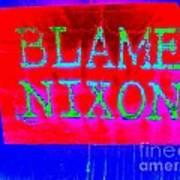Blame Nixon Art Print